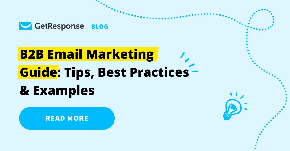 B2B Email Marketing Guide: Tips, Best Practices & Examples