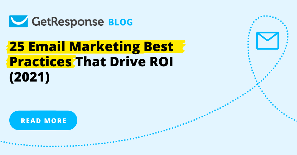 25 Email Marketing Best Practices That Drive Results (2021)